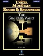 Rooms & Encounters: The Sinister Vault