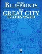 0one's Blueprints: The Great City: Trades Ward
