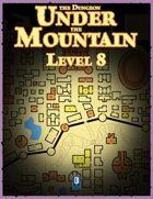 The Dungeon Under the Mountain: Level 8