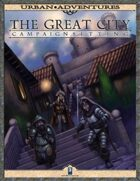 The Great City Campaign Setting