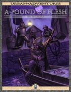 Urban Adventures: A Pound of Flesh