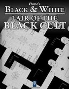 0one's Black & White: Lair of the Black Cult