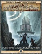 The Road to Revolution: Puncture the Blackened Vein