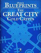 Øone's Blueprints: The Great City, Cold Crypts
