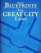 0one's Blueprints: The Great City, Lairs