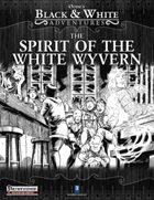 B&W Adventures: The Spirit of the White Wyvern