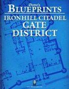 0one's Blueprints: Ironhill Citadel - Gate District