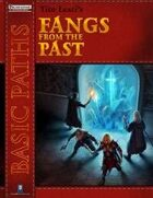 Basic Paths: Fangs from the Past (Pathfinder)