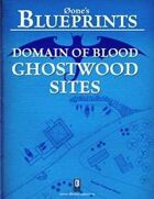 0one's Blueprints: Domain of Blood - Ghostwood Sites