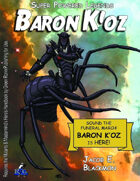 Super Powered Legends: Baron K'oz