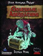Four Horsemen Present: Gruesome Aberrations