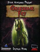 Four Horsemen Present: Gruesome Fey
