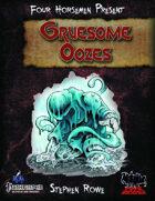Four Horsemen Present: Gruesome Oozes