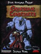Four Horsemen Present: Gruesome Constructs