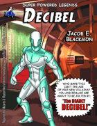 Super Powered Legends: Decibel