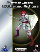 Everyman Options: Unchained Fighters