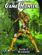Super Powered Legends: Game Hunter