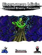 Everyman Minis: Favored Enemy Focuses