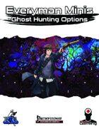 Everyman Minis: Ghost Hunting Options