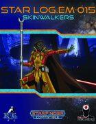 Star Log.EM-015: Skinwalker