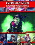 Everyman Minis: Haunted Archetypes