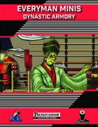 Everyman Minis: Dynastic Armory