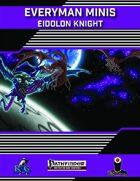 Everyman Minis: Eidolon Knight