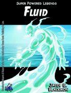 Super Powered Legends: Fluid
