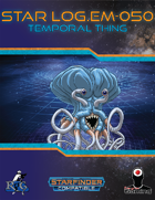 Star Log.EM-050: Temporal Thing