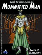 Super Powered Legends: Mummified Man