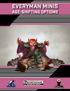 Everyman Minis: Age-Shifting Options
