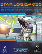 Star Log.EM-056: InsaneCorp's Delightfully Destructive Disintegrators
