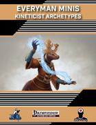Everyman Minis: Kineticist Archetypes