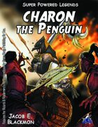 Super Powered Legends: Charon the Penguin