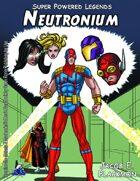 Super Powered Legends: Neutronium