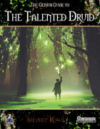 The Genius Guide to the Talented Druid