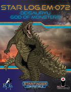 Star Log.EM-072: Deisauryu, God of Monsters