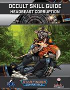Occult Skill Guide: Headbeast Corruption