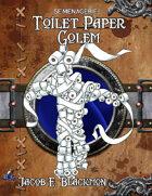 5e Menagerie: Toilet Paper Golem