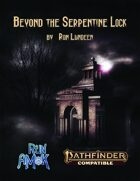 Beyond the Serpentine Lock