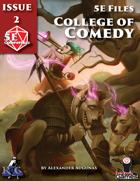 5E Files: College of Comedy