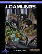 Rogue Genius Ancestries: Loamlings