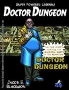 Super Powered Legends: Doctor Dungeon