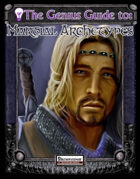 The Genius Guide to Martial Archetypes