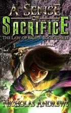 A Sense of Sacrifice (The Law of Eight: Book Three)