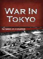 War in Tokyo: Diary of a Volunteer