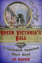 Queen Victoria's Ball (a steampunk short story)