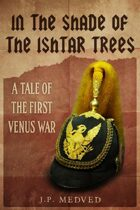 In the Shade of the Ishtar Trees: A Tale of the First Venus War (a steampunk short story)