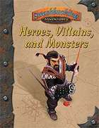 Heroes, Villains & Monsters (Swashbuckling Adventures)