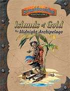 Islands of Gold: The Midnight Archipelago (Swashbuckling Adventures)